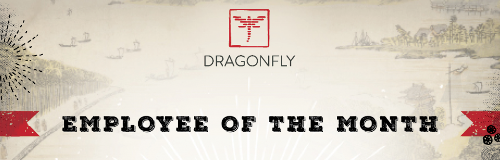 Employee of the month header graphic . Honoring the Dragonfly Way.